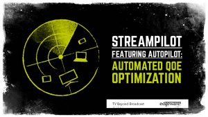 Automated QoE optimization - new StreamPilot feature