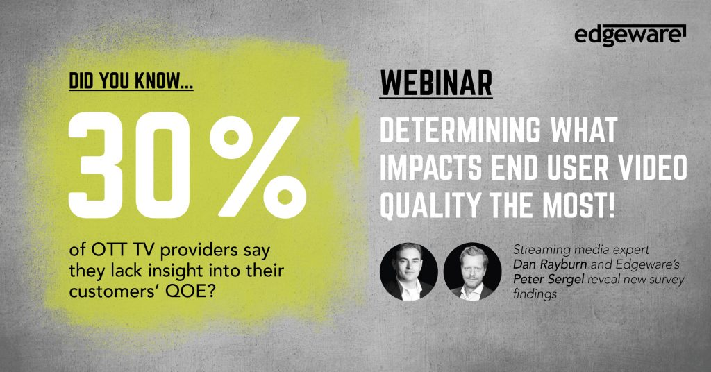 QoE webinar with Dan Rayburn and Edgeware's Peter Sergel